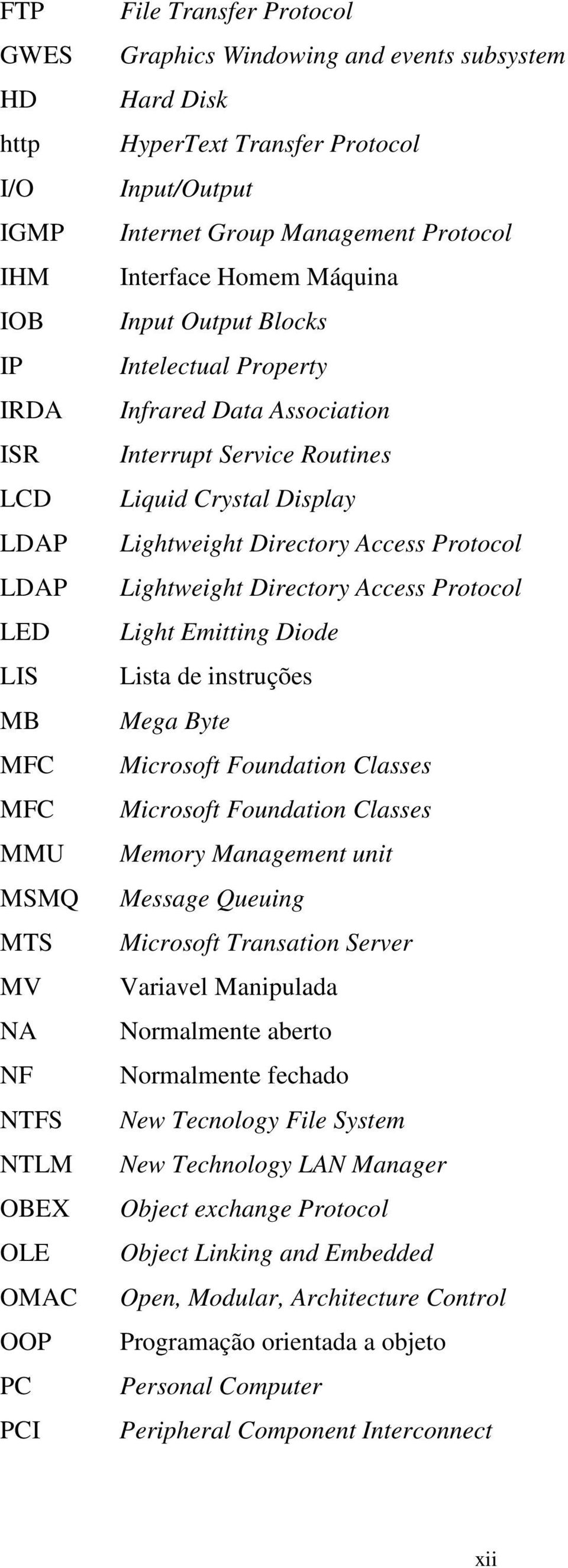 Routines Liquid Crystal Display Lightweight Directory Access Protocol Lightweight Directory Access Protocol Light Emitting Diode Lista de instruções Mega Byte Microsoft Foundation Classes Microsoft
