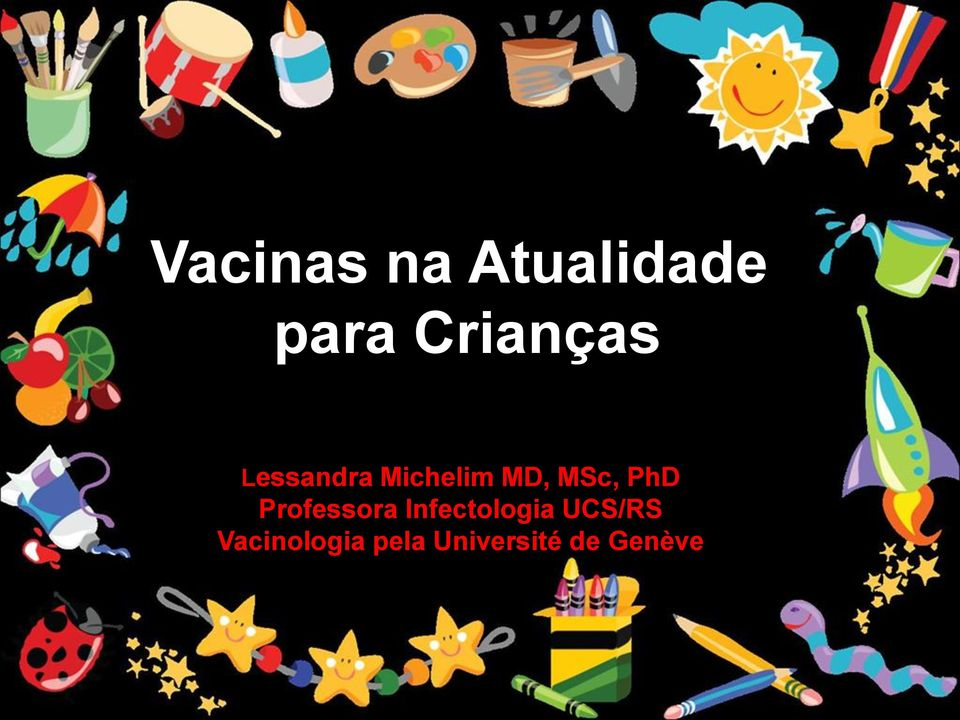 MSc, PhD Professora Infectologia