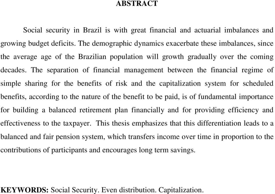 The separation of financial management between the financial regime of simple sharing for the benefits of risk and the capitalization system for scheduled benefits, according to the nature of the