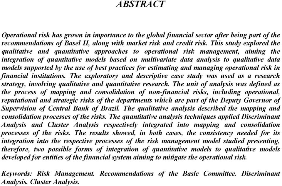 models supported by the use of best practices for estimating and managing operational risk in financial institutions.