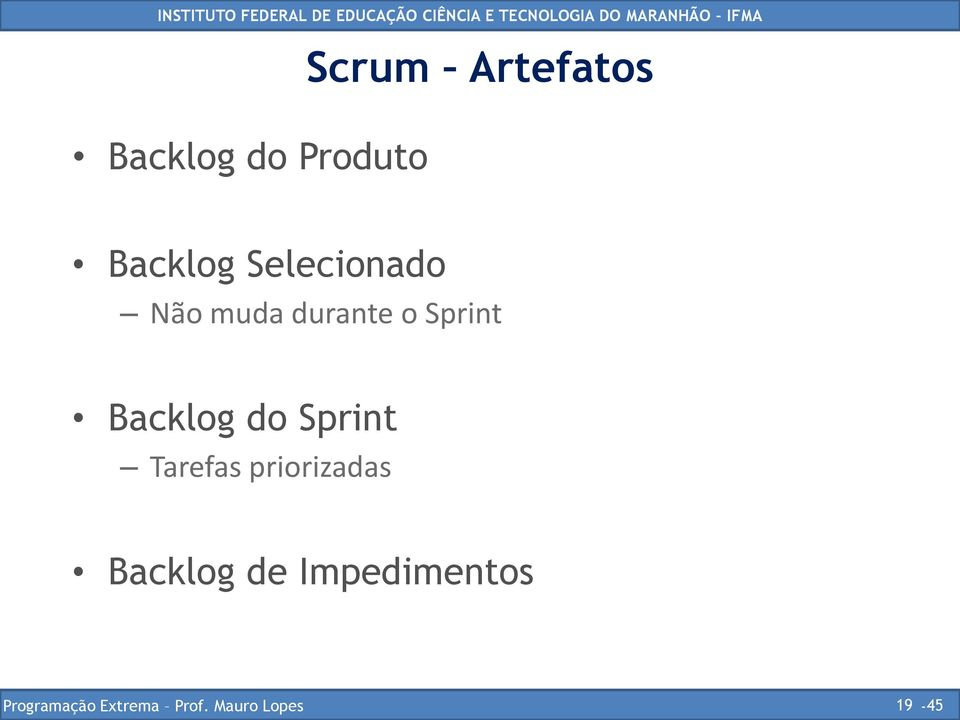 do Sprint Tarefas priorizadas Backlog de
