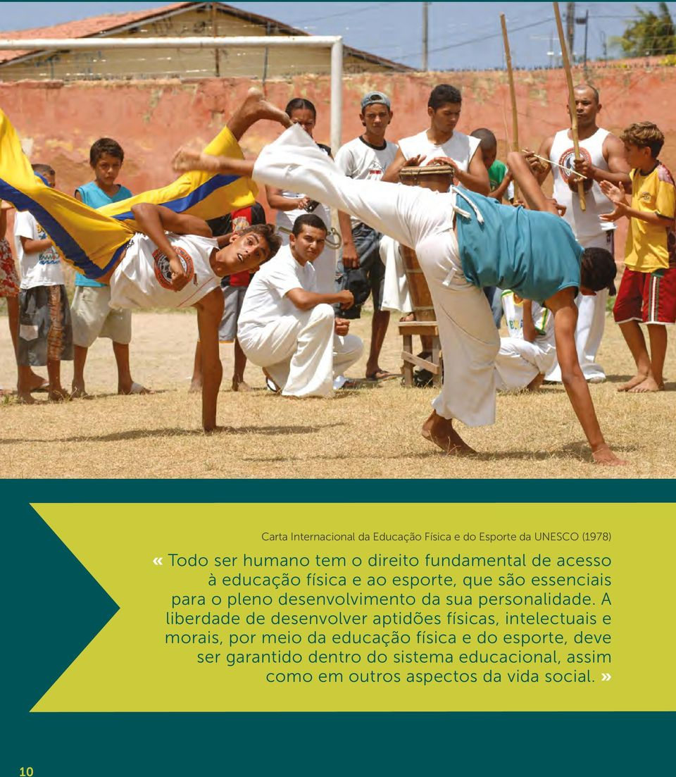 A national administrations for sport, education, youth, and liberdade de desenvolver aptidões físicas, intelectuais e health; inter-governmental and morais, por meio da educação física e do