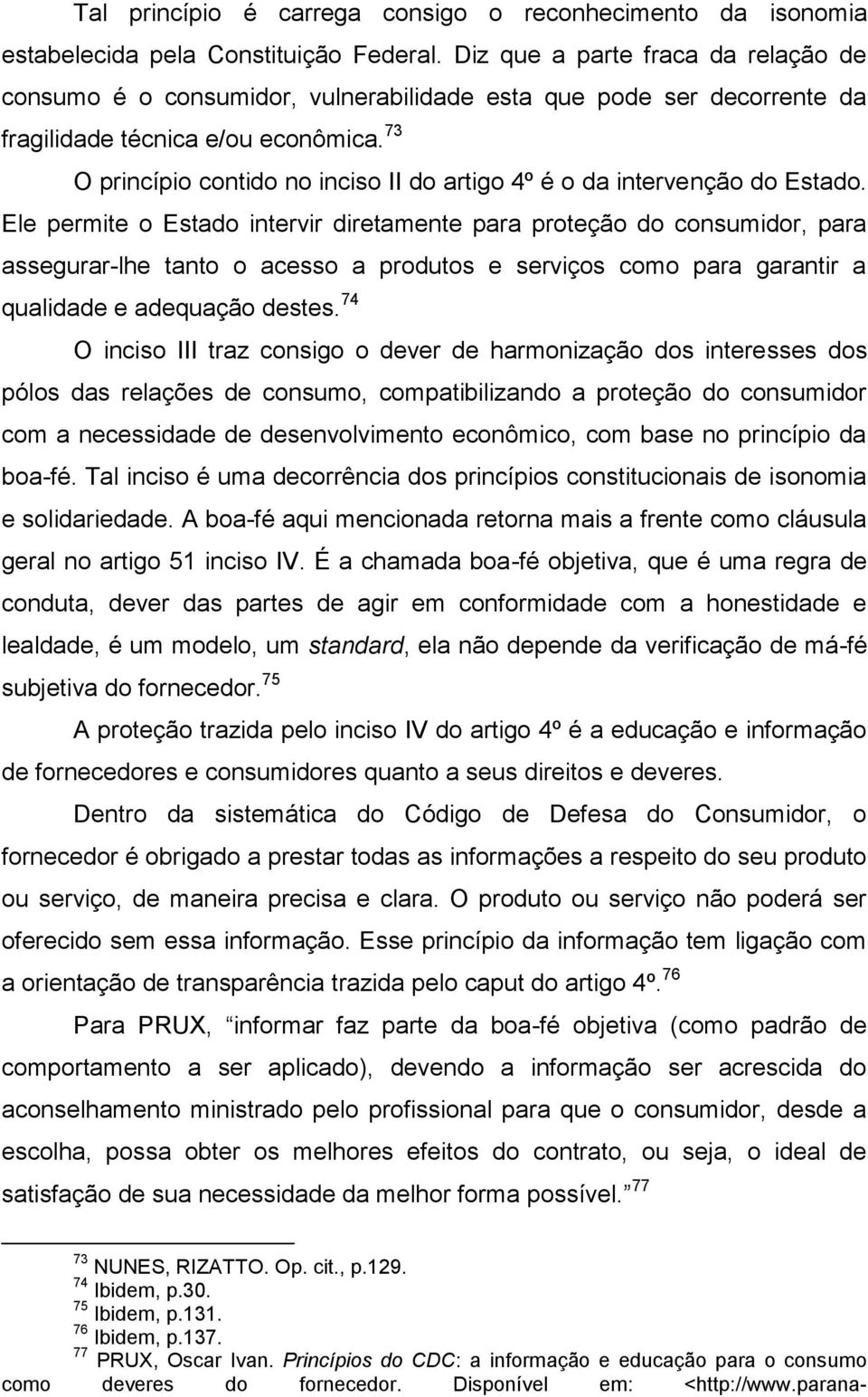 73 O princípio contido no inciso II do artigo 4º é o da intervenção do Estado.