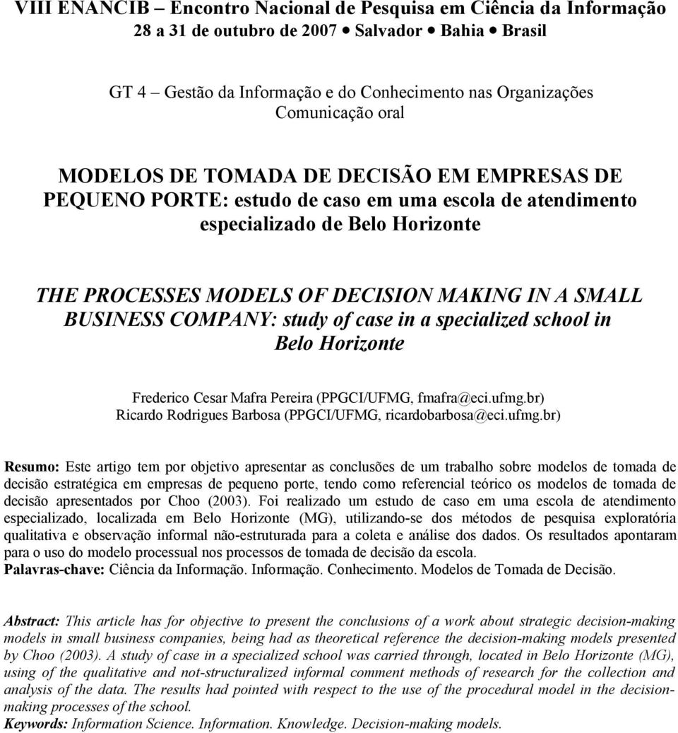 COMPANY: study of case in a specialized school in Belo Horizonte Frederico Cesar Mafra Pereira (PPGCI/UFMG, fmafra@eci.ufmg.