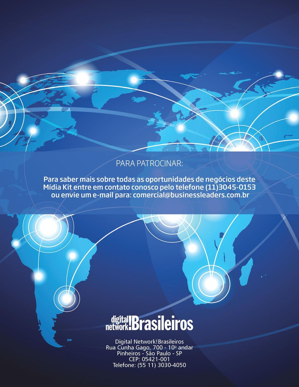 para: comercial@businessleaders.com.br Digital Network!