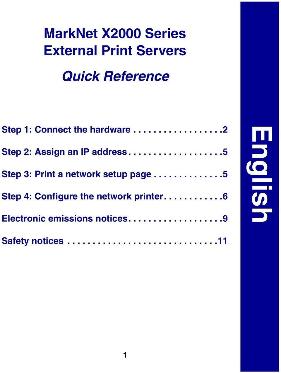 .............5 Step 4: Configure the network printer............6 Electronic emissions notices.