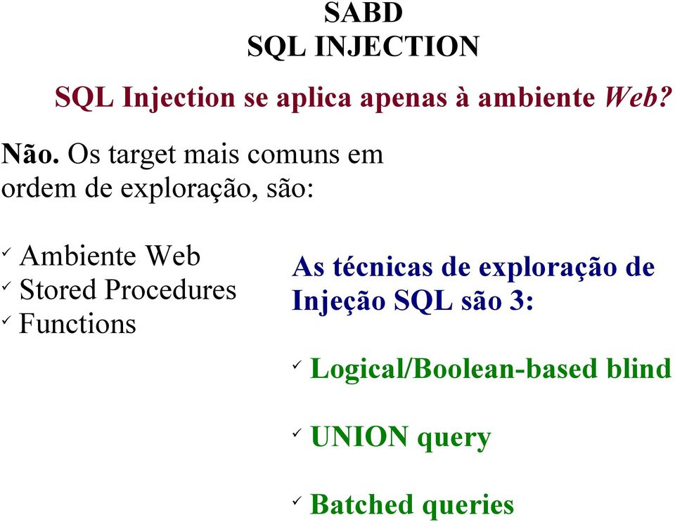 Web Stored Procedures Functions As técnicas de exploração de