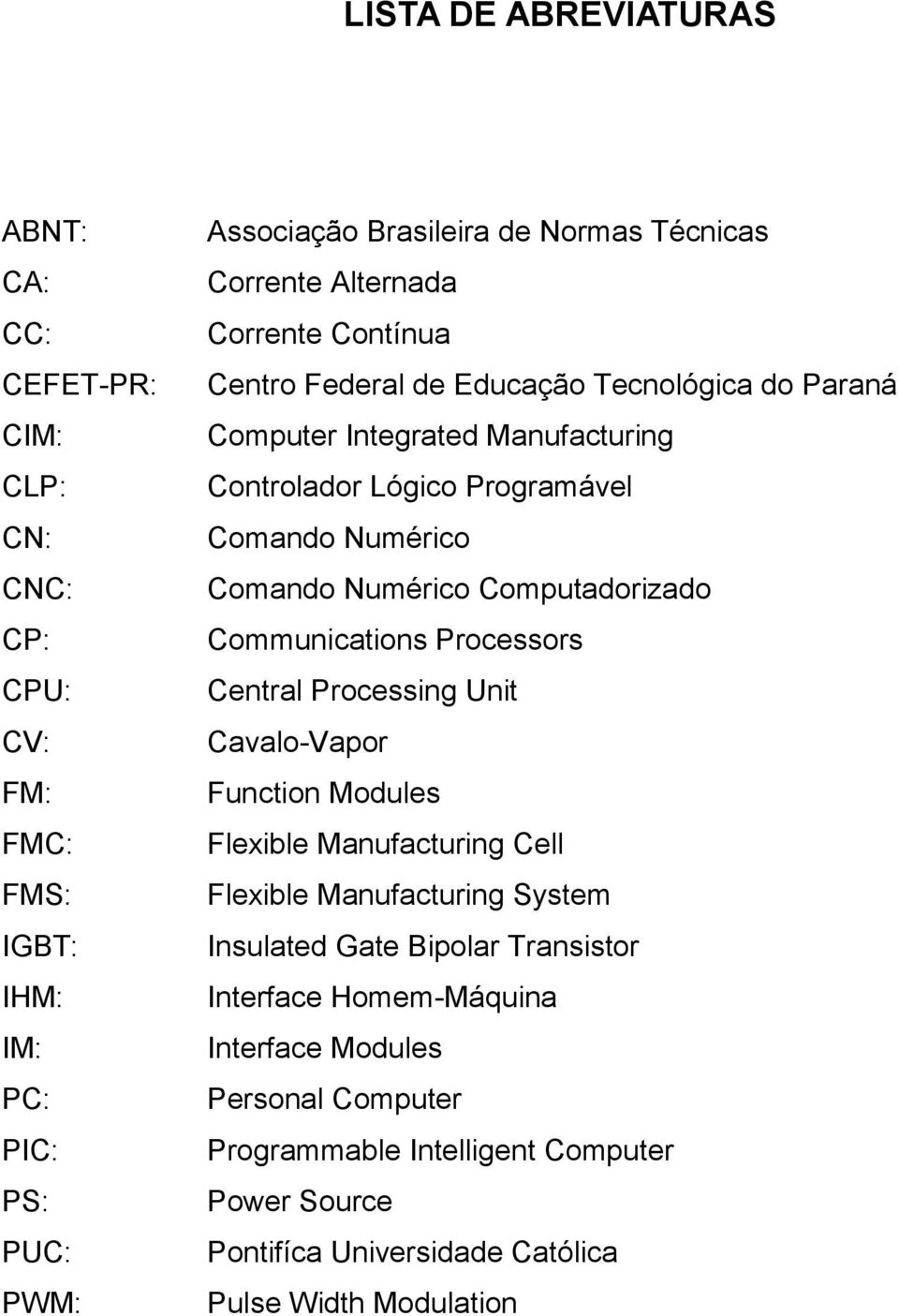 Numérico Computadorizado Communications Processors Central Processing Unit Cavalo-Vapor Function Modules Flexible Manufacturing Cell Flexible Manufacturing System Insulated