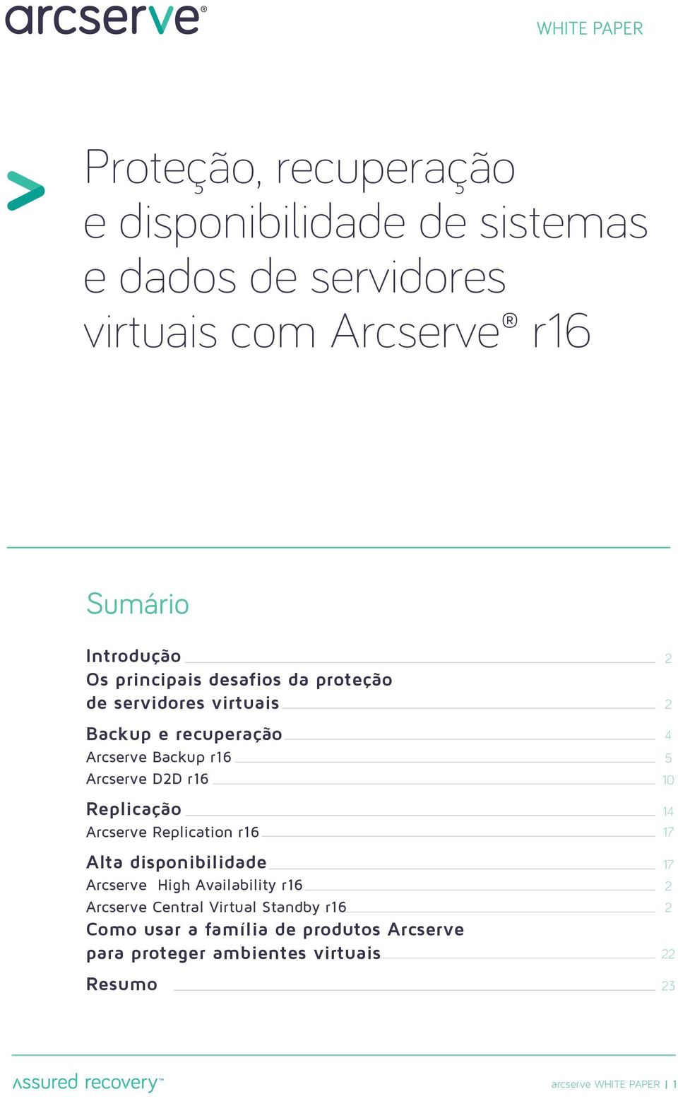 Arcserve Replication r16 Alta disponibilidade Arcserve High Availability r16 Arcserve Central Virtual Standby r16 Como usar