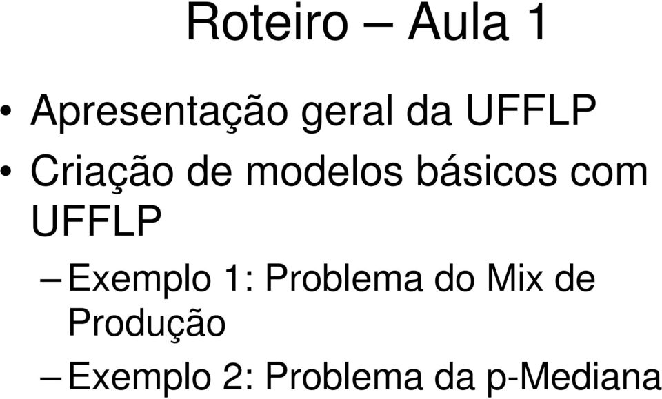 UFFLP Exemplo 1: Problema do Mix de
