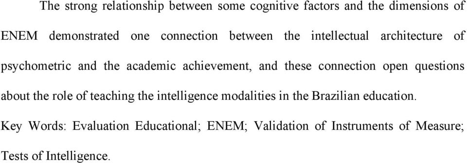 these connection open questions about the role of teaching the intelligence modalities in the Brazilian