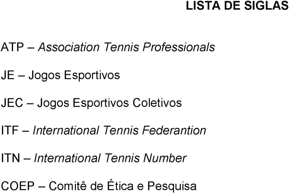 Esportivos Coletivos ITF International Tennis