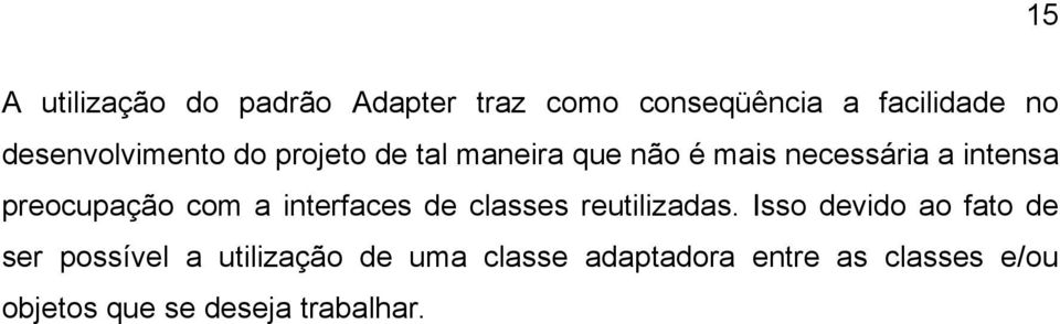 preocupação com a interfaces de classes reutilizadas.
