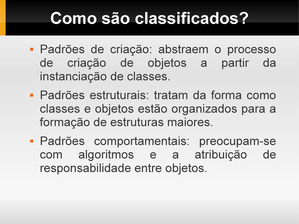 instanciação de classes.