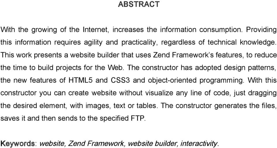 The constructor has adopted design patterns, the new features of HTML5 and CSS3 and object-oriented programming.