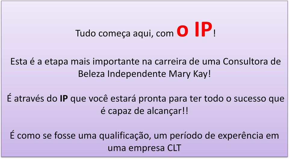 Independente Mary Kay!
