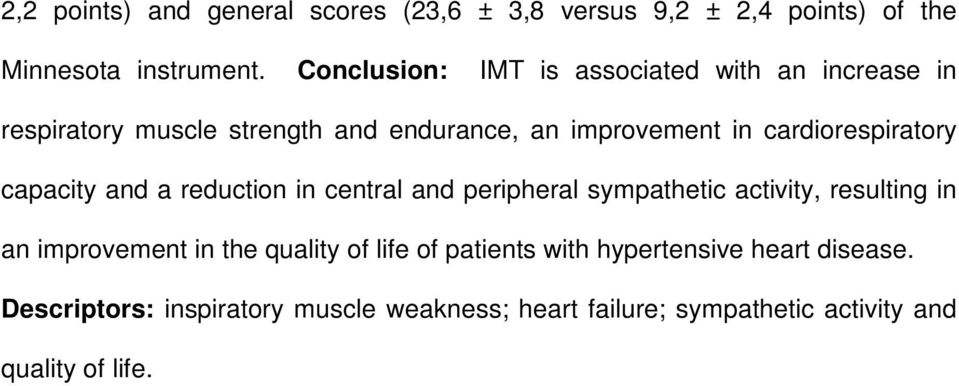 cardiorespiratory capacity and a reduction in central and peripheral sympathetic activity, resulting in an improvement in
