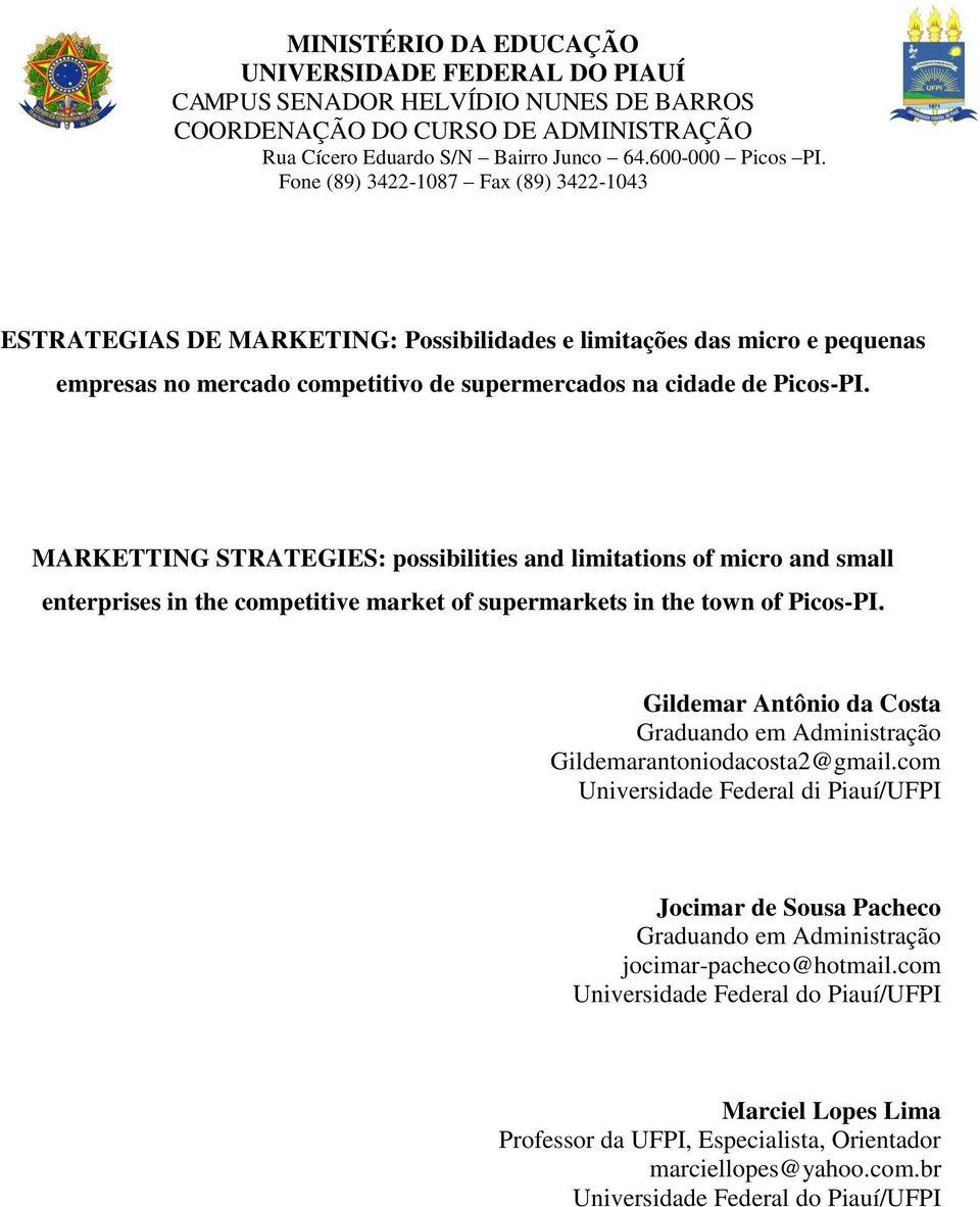 MARKETTING STRATEGIES: possibilities and limitations of micro and small enterprises in the competitive market of supermarkets in the town of Picos-PI.