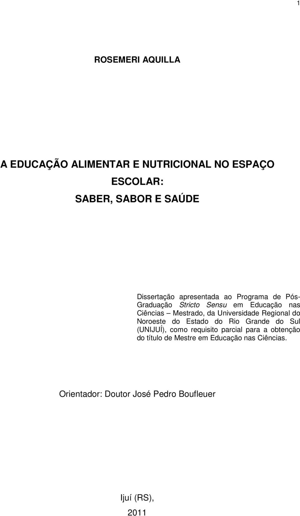da Universidade Regional do Noroeste do Estado do Rio Grande do Sul (UNIJUÍ), como requisito parcial