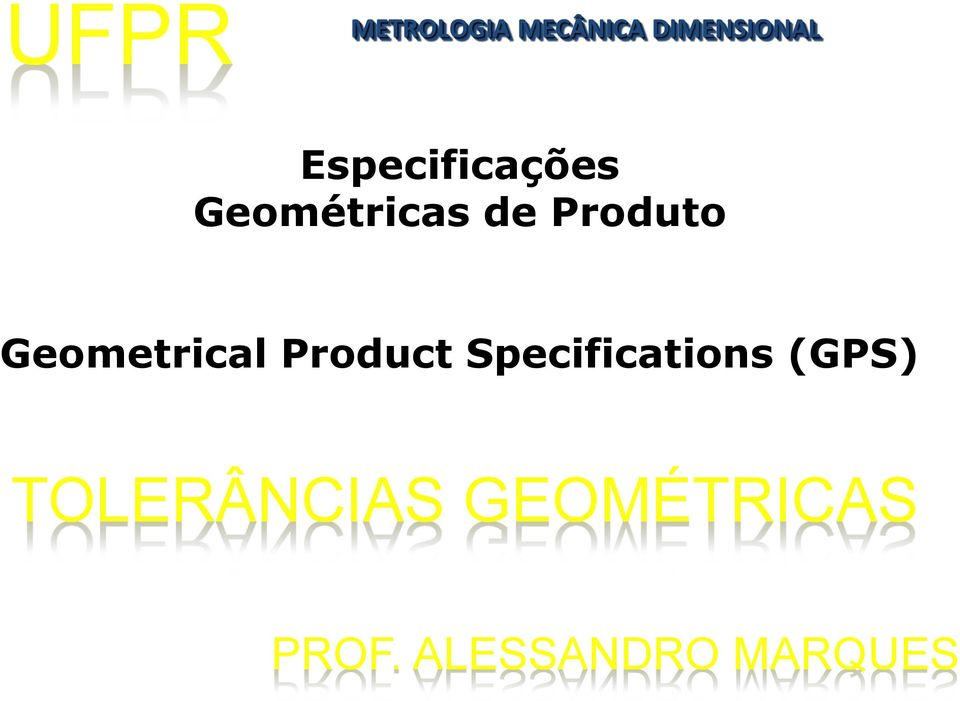 Geometrical Product Specifications (GPS)