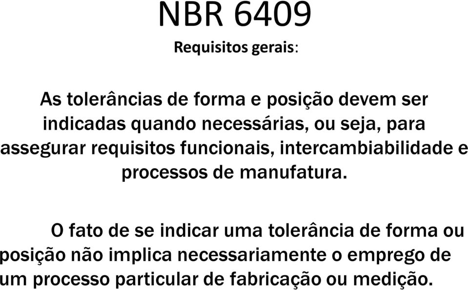 intercambiabilidade e processos de manufatura.