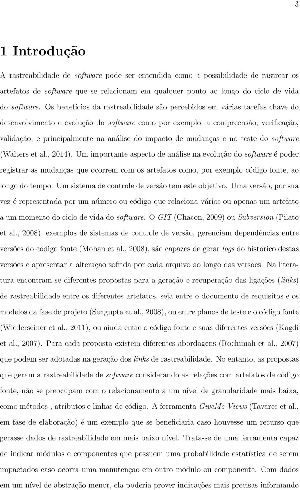 do impacto de mudanças e no teste do software (Walters et al., 2014).