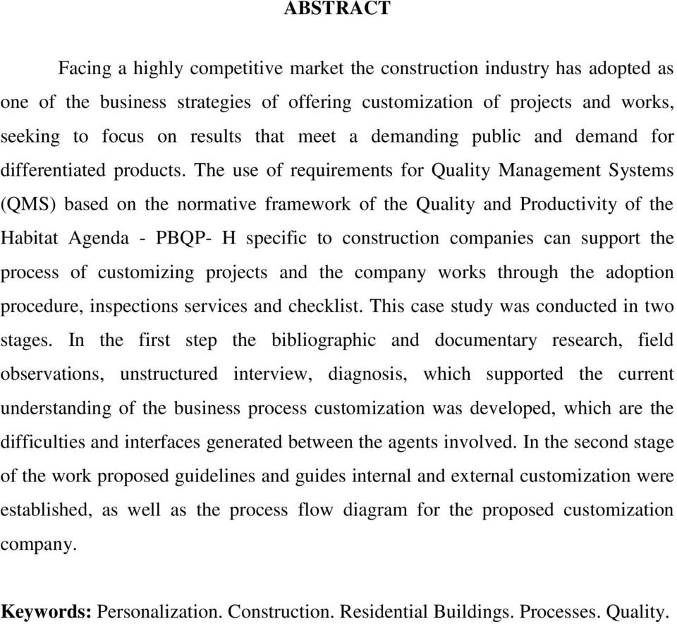 The use of requirements for Quality Management Systems (QMS) based on the normative framework of the Quality and Productivity of the Habitat Agenda - PBQP- H specific to construction companies can