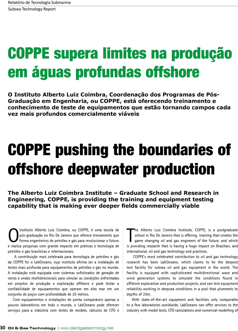 Institute Graduate School and Research in Engineering, COPPE, is providing the training and equipment testing capability that is making ever deeper fields commercially viable O Instituto Alberto Luiz