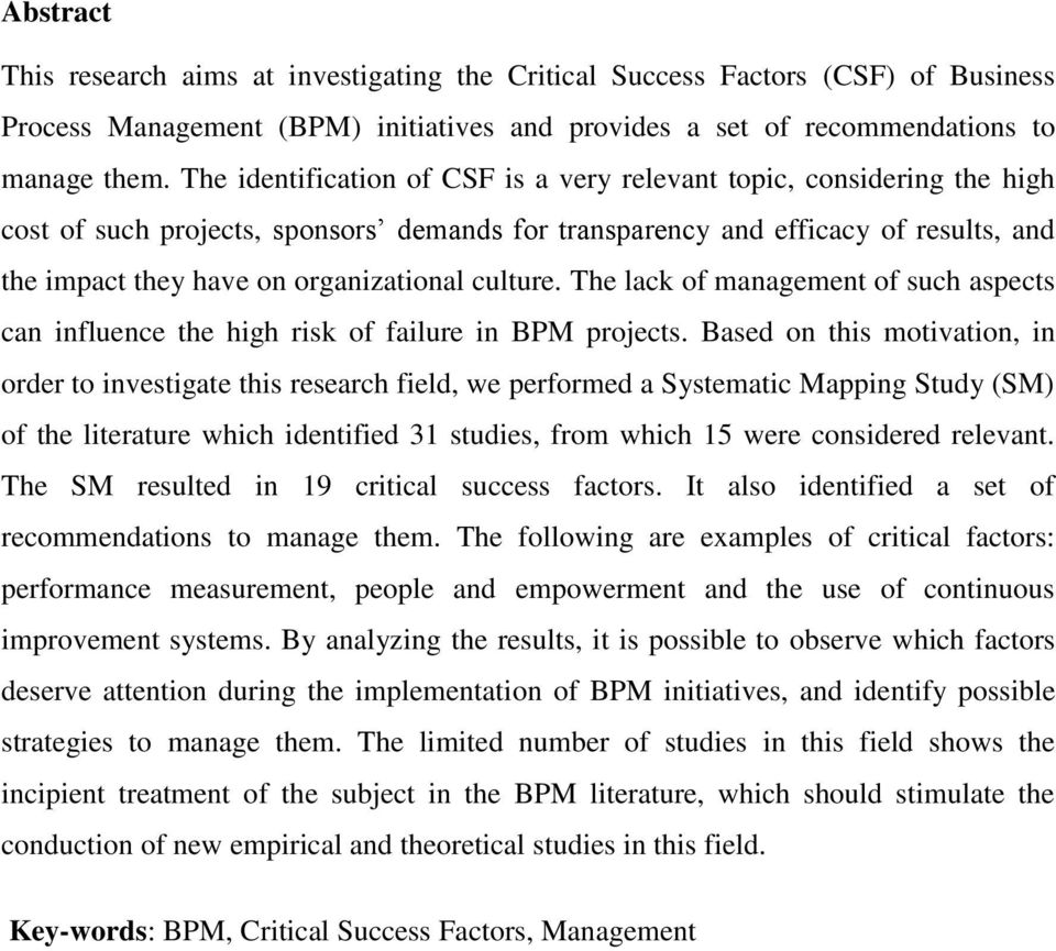 culture. The lack of management of such aspects can influence the high risk of failure in BPM projects.