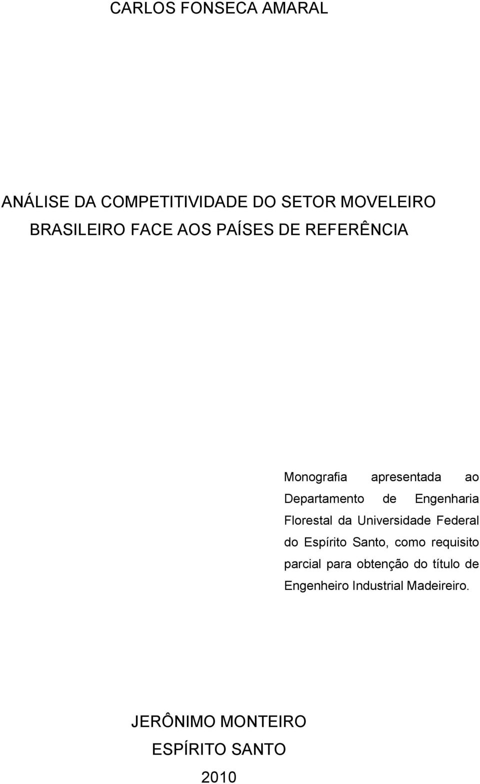 Florestal da Universidade Federal do Espírito Santo, como requisito parcial para