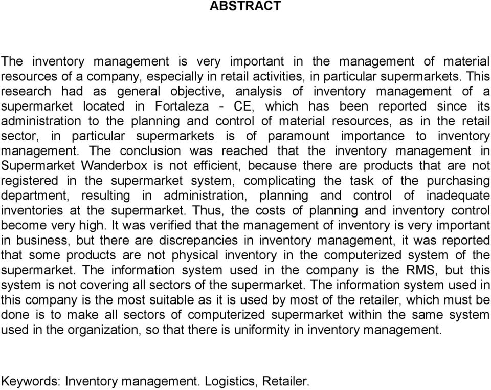 material resources, as in the retail sector, in particular supermarkets is of paramount importance to inventory management.
