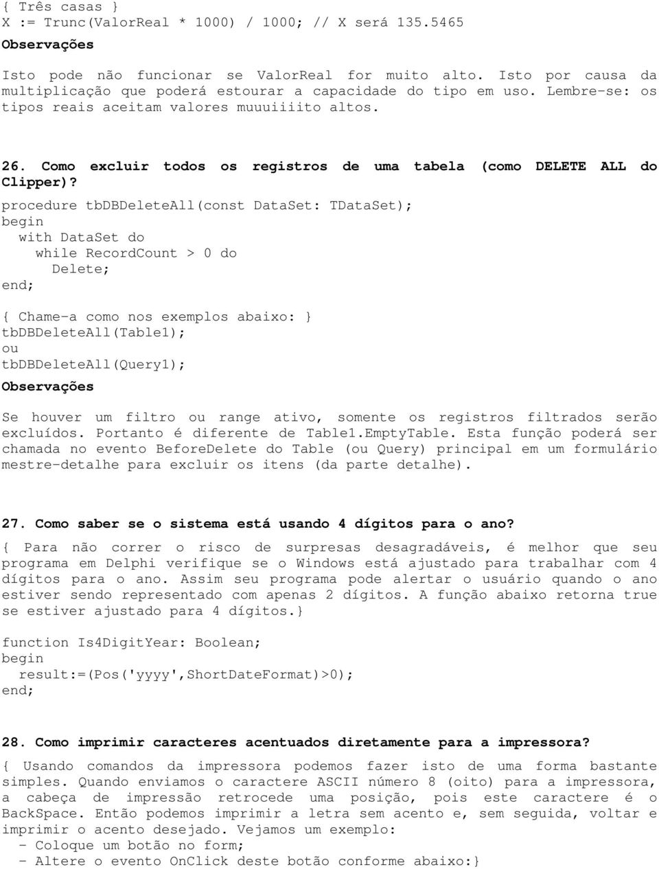 Como excluir todos os registros de uma tabela (como DELETE ALL do Clipper)?