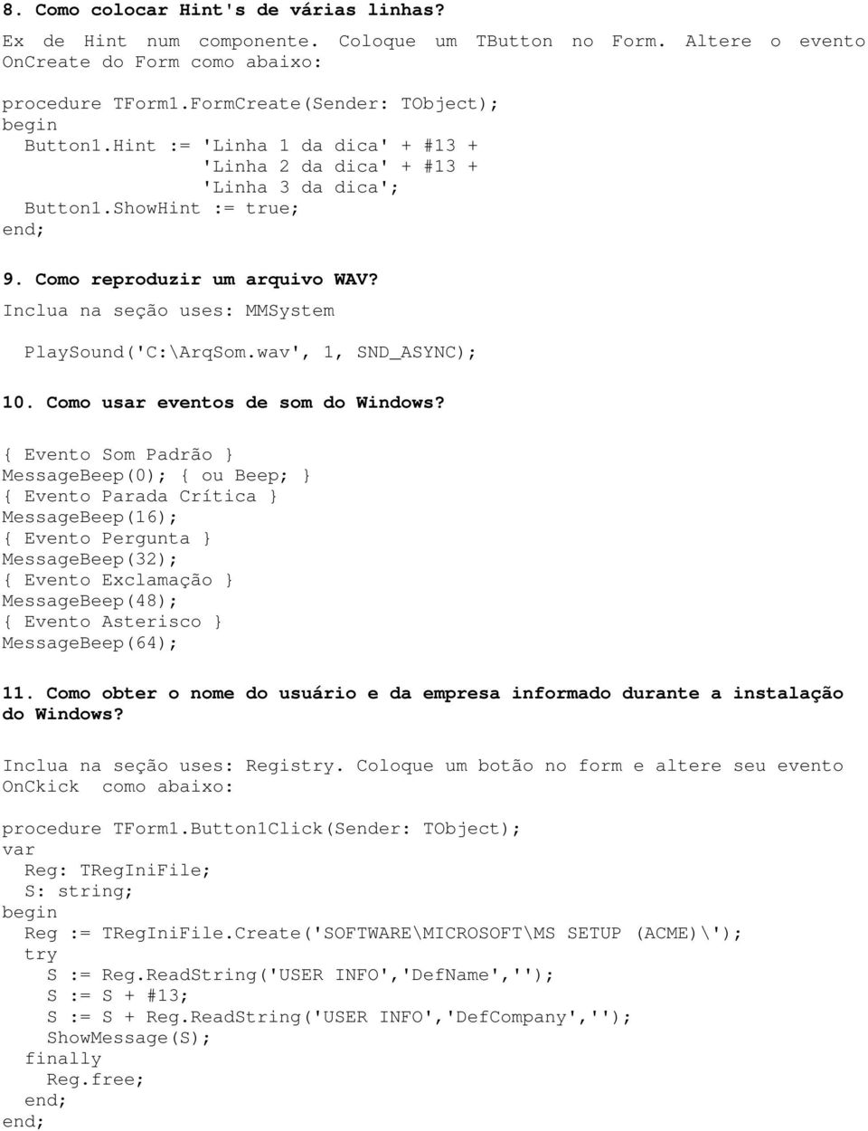 wav', 1, SND_ASYNC); 10. Como usar eventos de som do Windows?