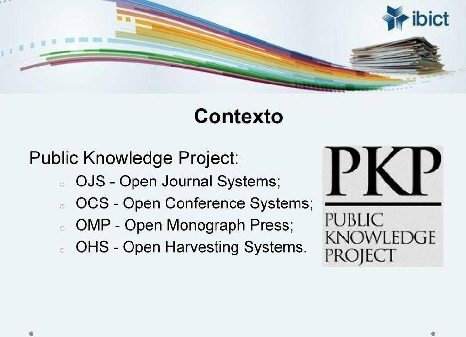 OCS - Open Conference Systems; OMP -