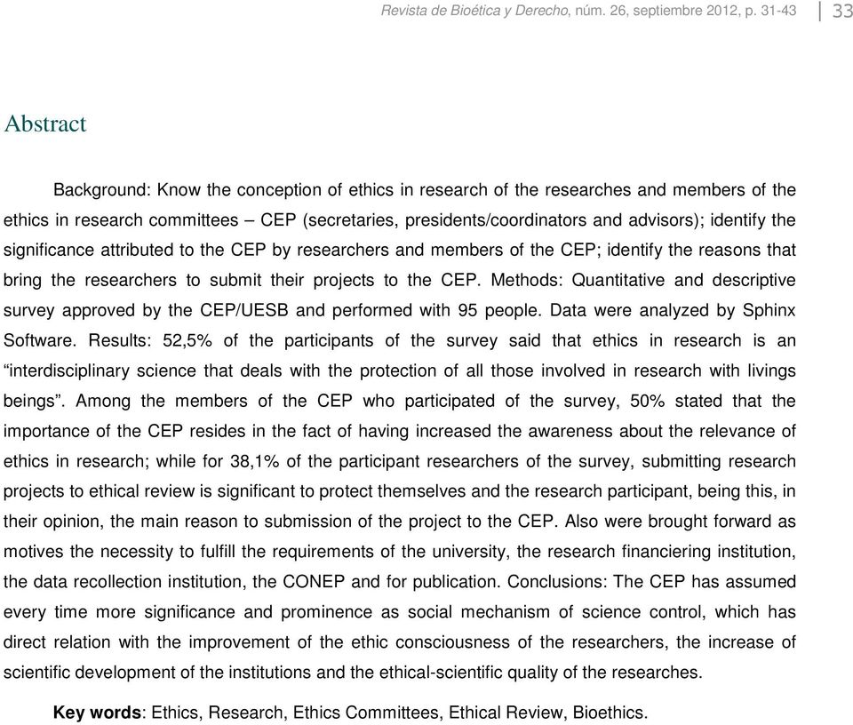 identify the significance attributed to the CEP by researchers and members of the CEP; identify the reasons that bring the researchers to submit their projects to the CEP.