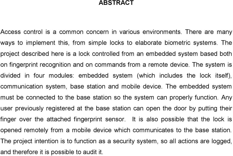 The system is divided in four modules: embedded system (which includes the lock itself), communication system, base station and mobile device.