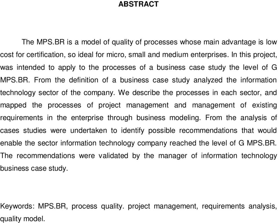 From the definition of a business case study analyzed the information technology sector of the company.