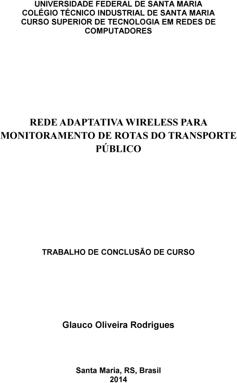ADAPTATIVA WIRELESS PARA MONITORAMENTO DE ROTAS DO TRANSPORTE PÚBLICO