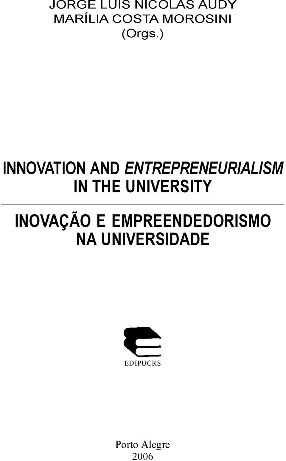 ) INNOVATION AND ENTREPRENEURIALISM IN THE