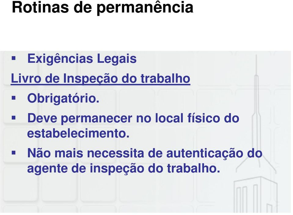 Deve permanecer no local físico do estabelecimento.