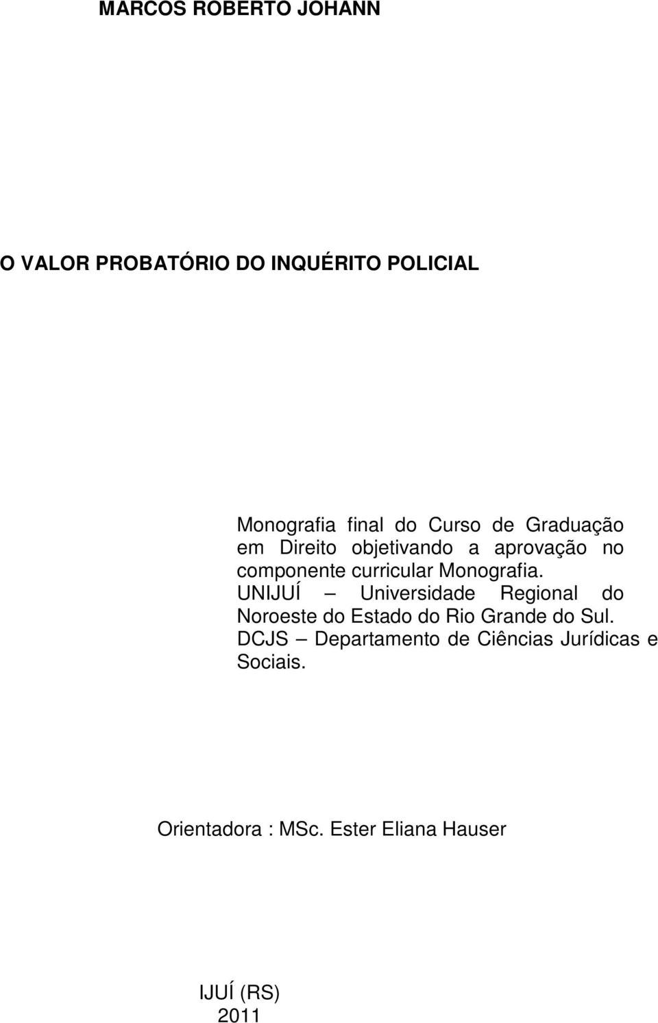 Monografia. UNIJUÍ Universidade Regional do Noroeste do Estado do Rio Grande do Sul.