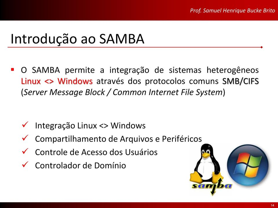 / Common Internet File System) Integração Linux <> Windows Compartilhamento