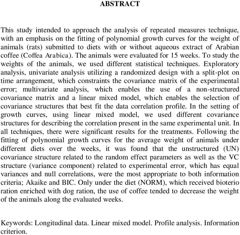 Exploratory analysis, univariate analysis utilizing a randomized design with a split-plot on time arrangement, which constraints the covariance matrix of the experimental error; multivariate