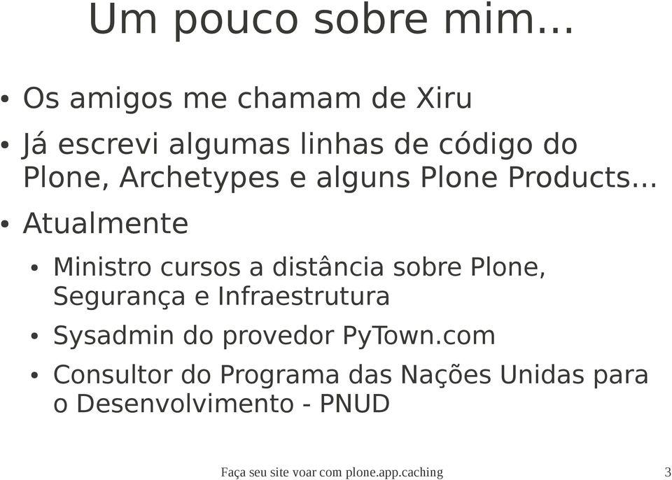 alguns Plone Products.