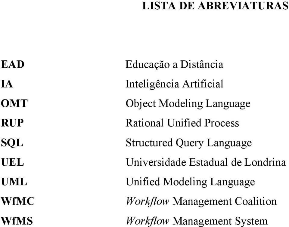 Unified Process Structured Query Language Universidade Estadual de