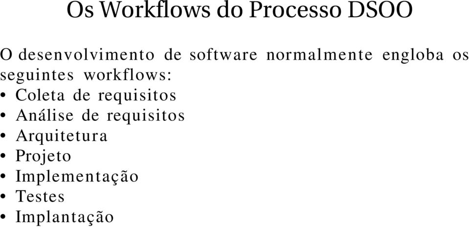 workflows: Coleta de requisitos Análise de