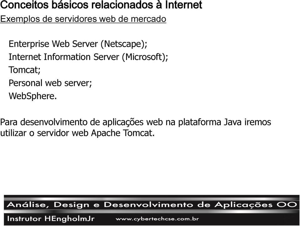 (Microsoft); Tomcat; Personal web server; WebSphere.
