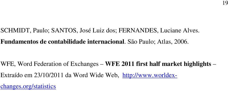 WFE, Word Federation of Exchanges WFE 2011 first half market highlights