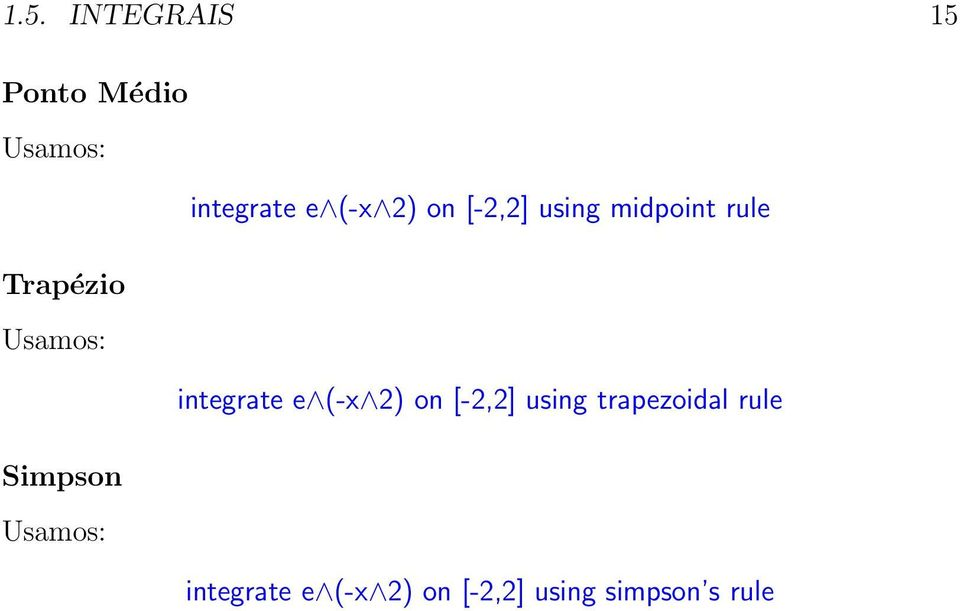 integrate e (-x 2) on [-2,2] using trapezoidal rule