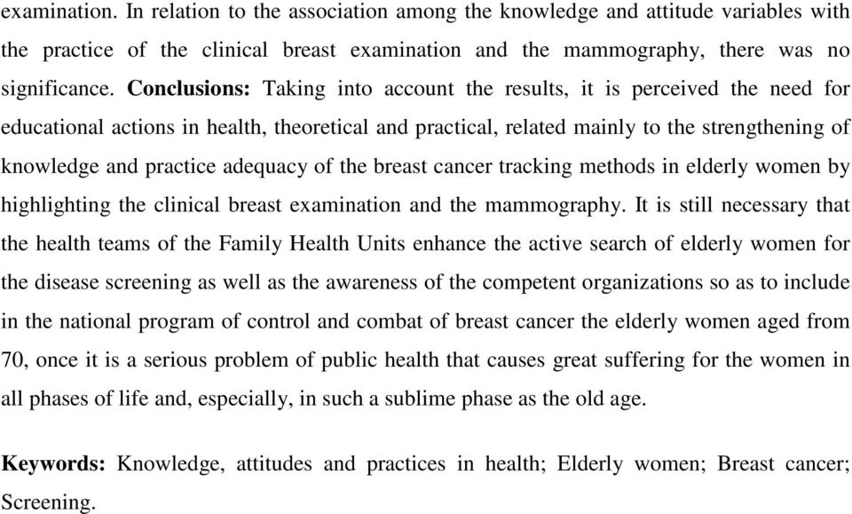 adequacy of the breast cancer tracking methods in elderly women by highlighting the clinical breast examination and the mammography.
